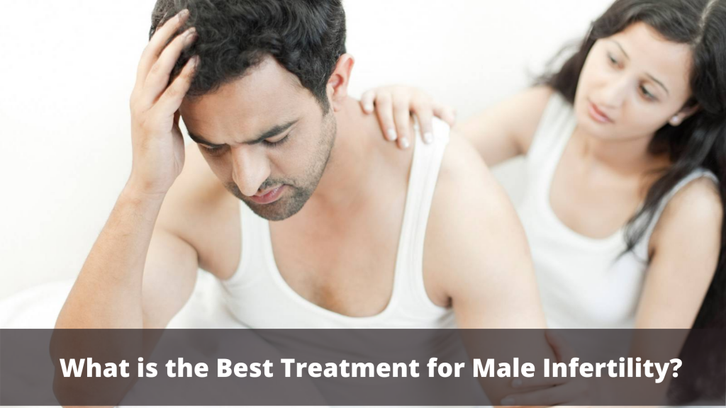 What is the best treatment for male infertility (1)
